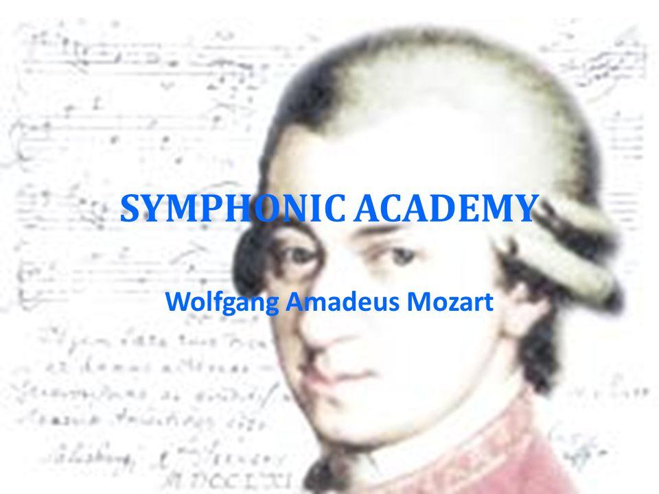 SYMPHONIC ACADEMY Wolfgang Amadeus Mozart