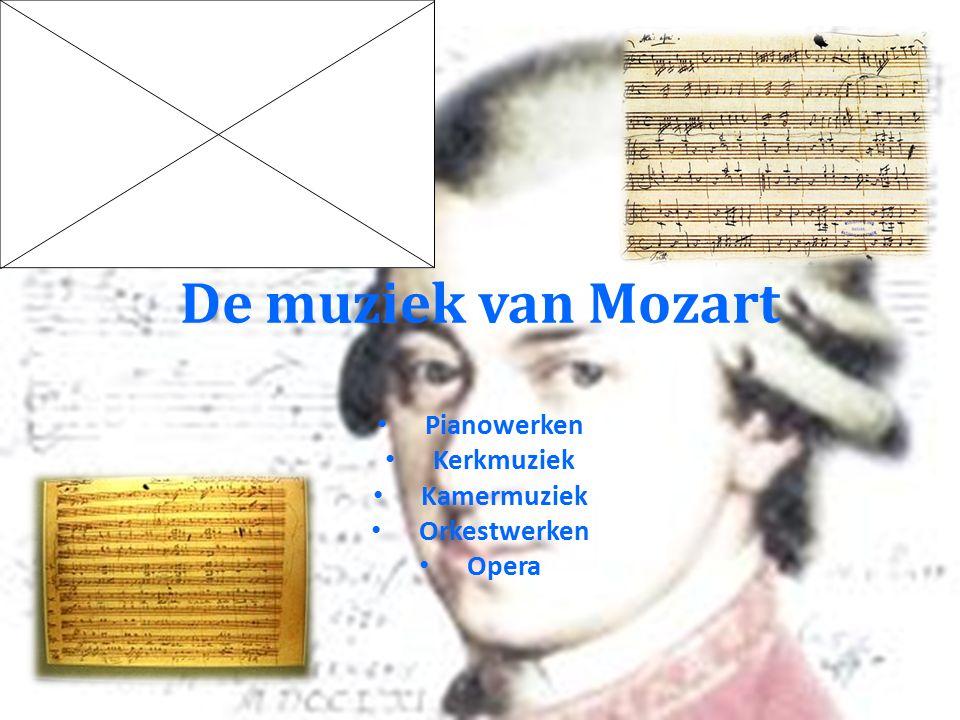 De muziek van Mozart Pianowerken Kerkmuziek Kamermuziek Orkestwerken Opera