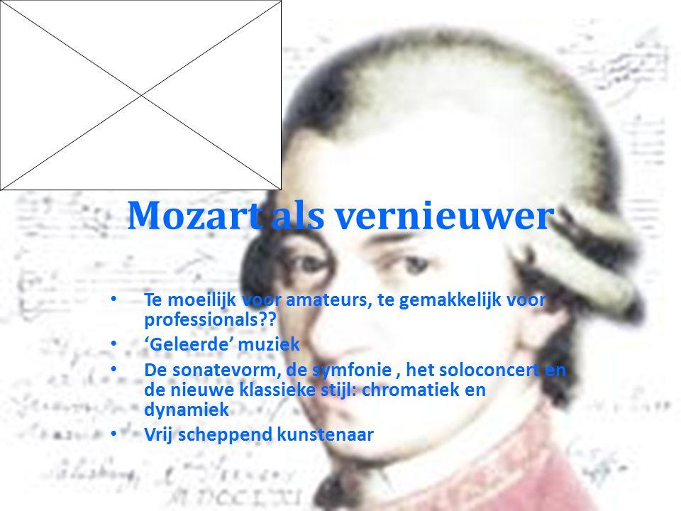 Mozart als vernieuwer Te moeilijk voor amateurs, te gemakkelijk voor professionals .