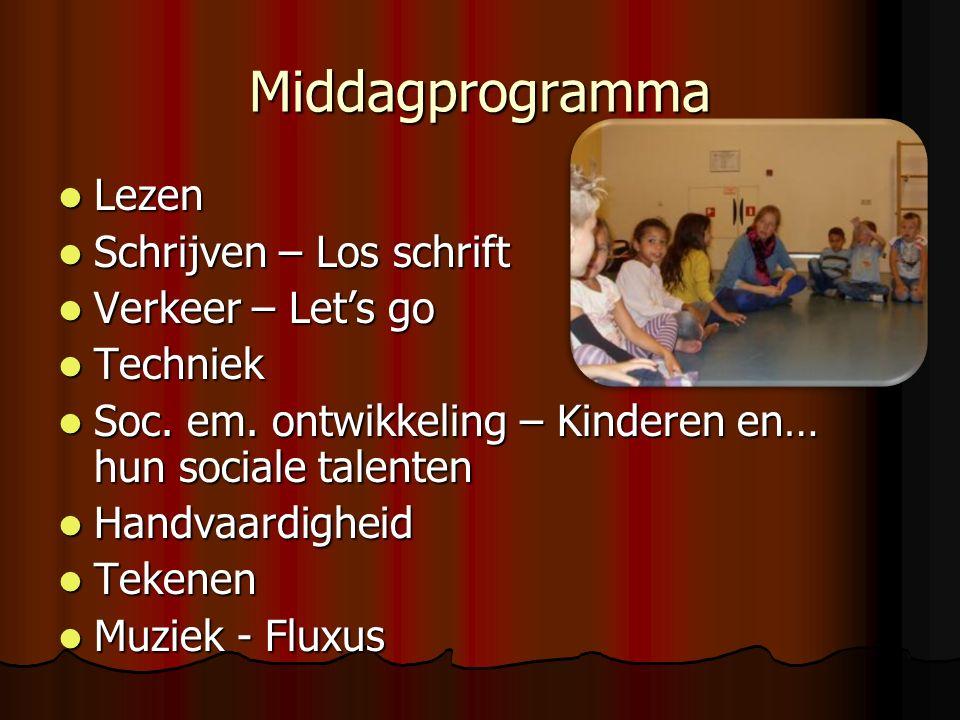 Middagprogramma Lezen Lezen Schrijven – Los schrift Schrijven – Los schrift Verkeer – Let's go Verkeer – Let's go Techniek Techniek Soc.