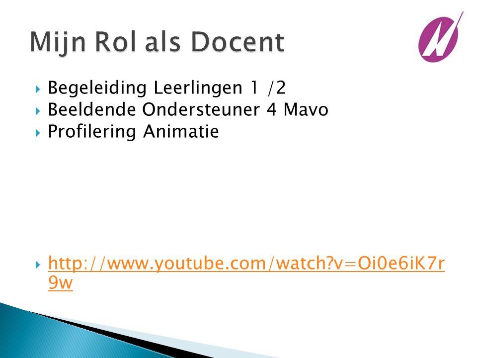  Begeleiding Leerlingen 1 /2  Beeldende Ondersteuner 4 Mavo  Profilering Animatie  http://www.youtube.com/watch?v=Oi0e6iK7r 9w http://www.youtube.