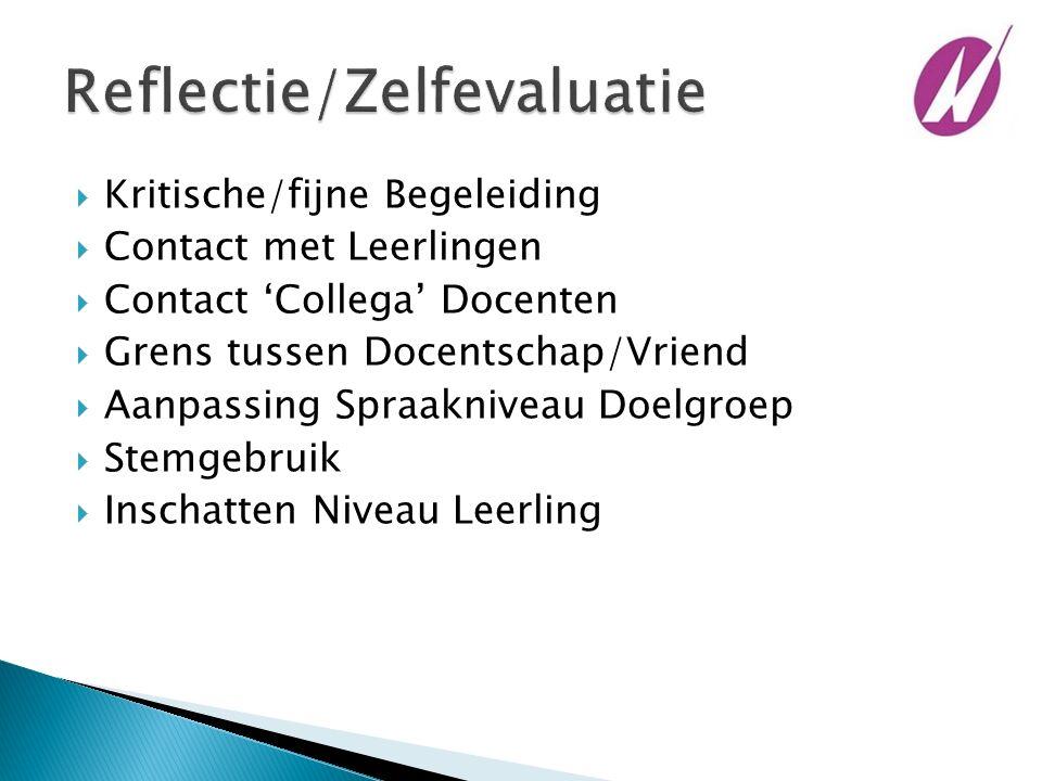  Kritische/fijne Begeleiding  Contact met Leerlingen  Contact 'Collega' Docenten  Grens tussen Docentschap/Vriend  Aanpassing Spraakniveau Doelgr