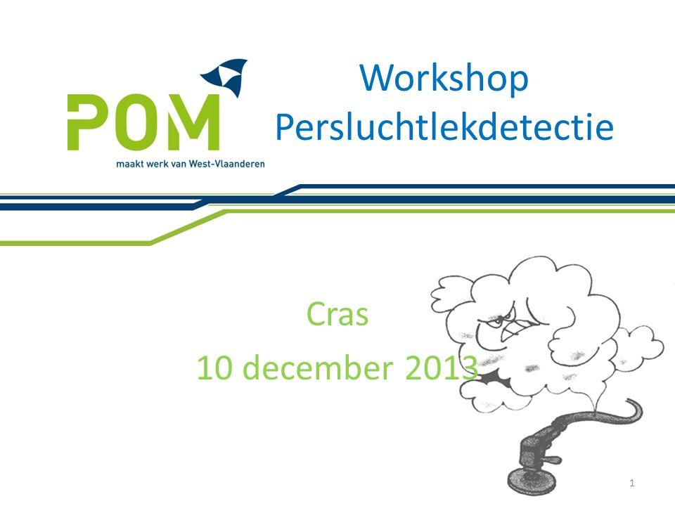 Workshop Persluchtlekdetectie Cras 10 december 2013 1