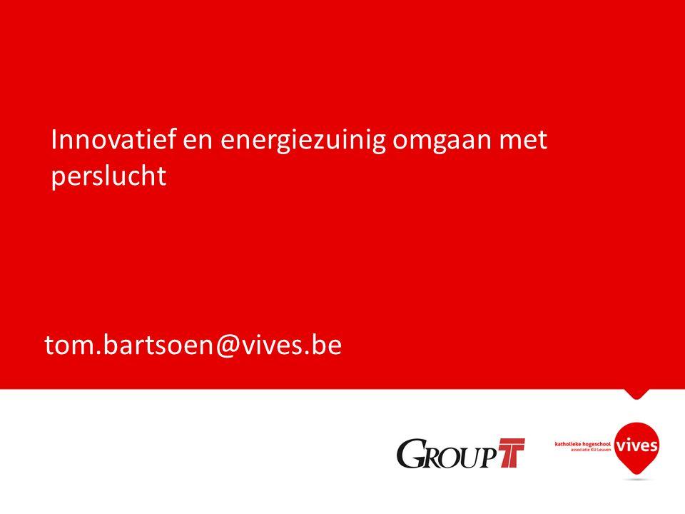 Innovatief en energiezuinig omgaan met perslucht tom.bartsoen@vives.be