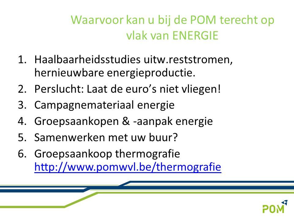 1.Haalbaarheidsstudies uitw.reststromen, hernieuwbare energieproductie.
