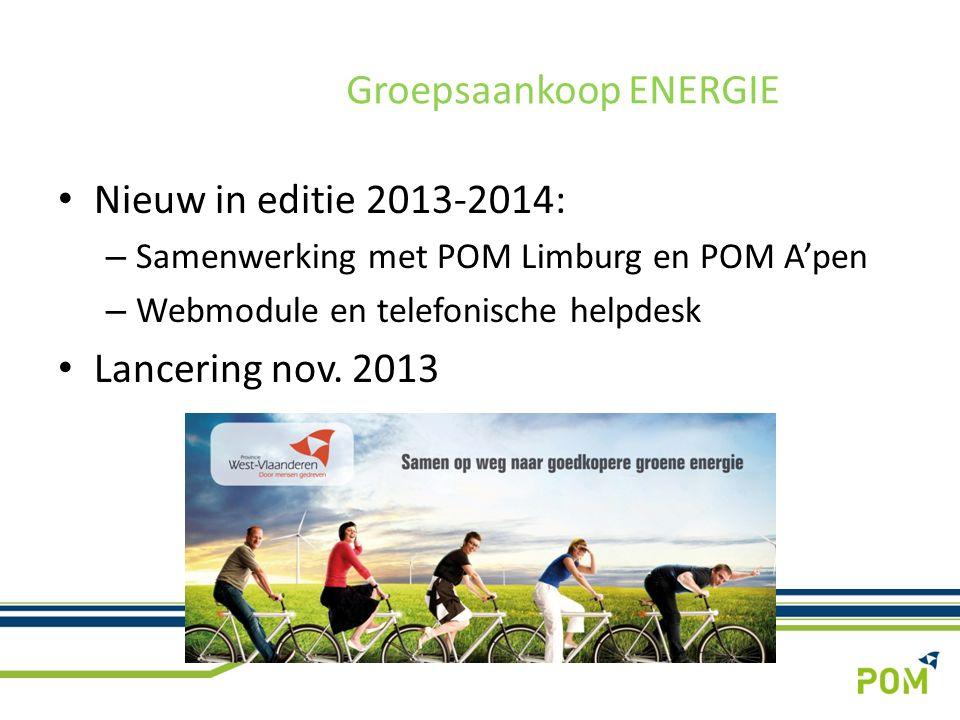 Nieuw in editie 2013-2014: – Samenwerking met POM Limburg en POM A'pen – Webmodule en telefonische helpdesk Lancering nov.