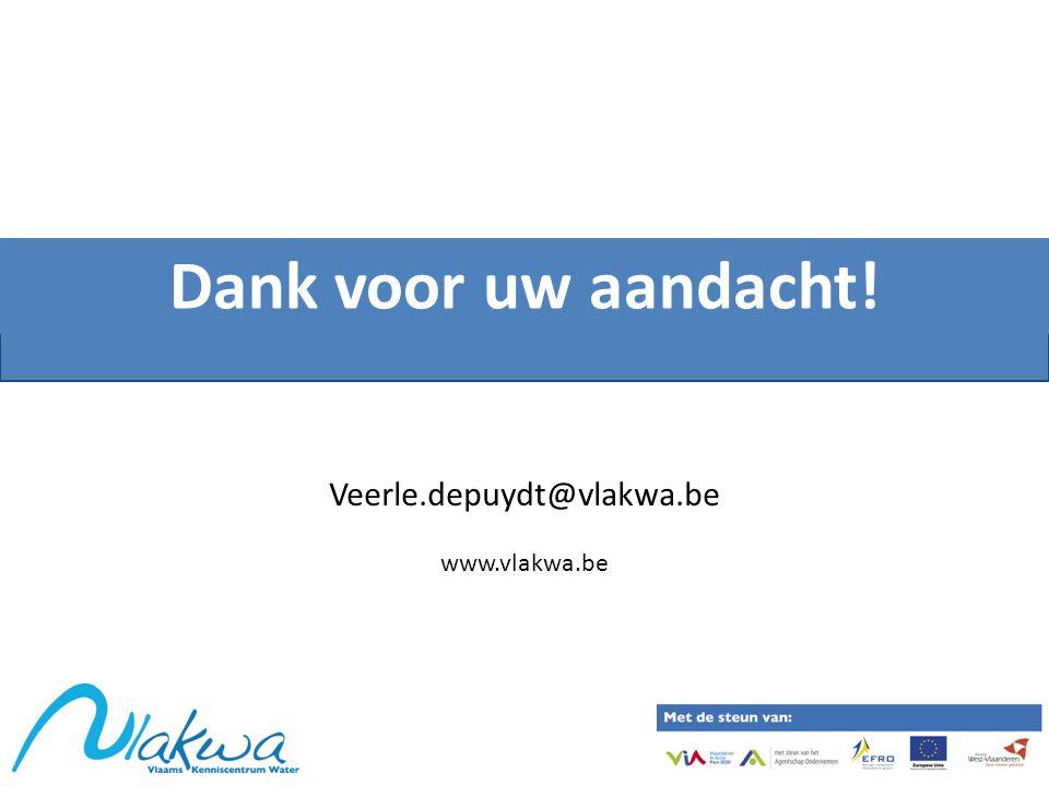 Dank voor uw aandacht! Veerle.depuydt@vlakwa.be www.vlakwa.be
