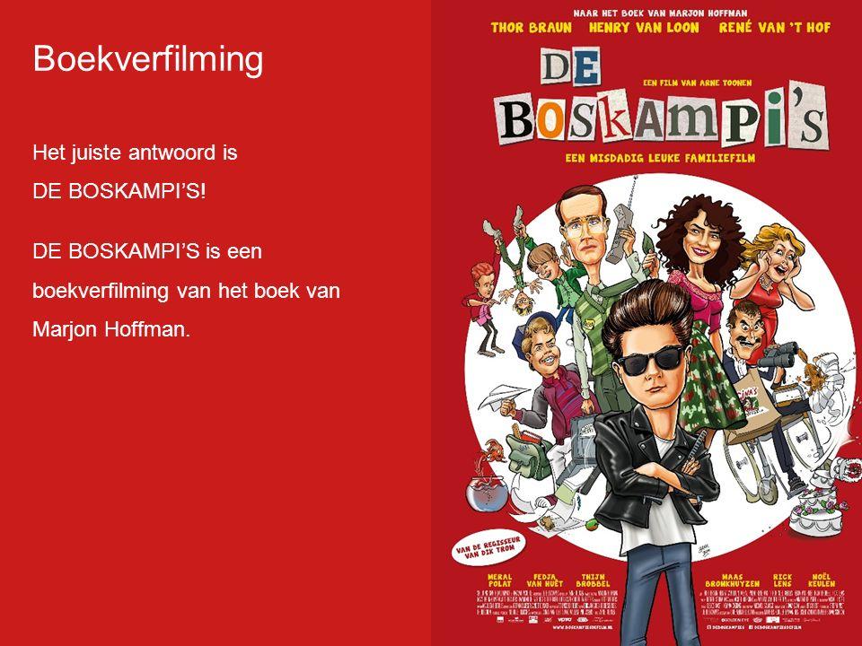 Boekverfilming Het juiste antwoord is DE BOSKAMPI'S.