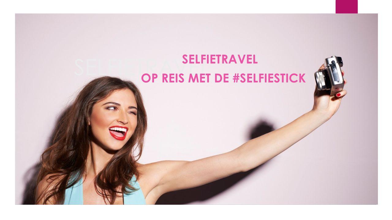 SELFIETRAVEL OP REIS MET DE #SELFIESTICK