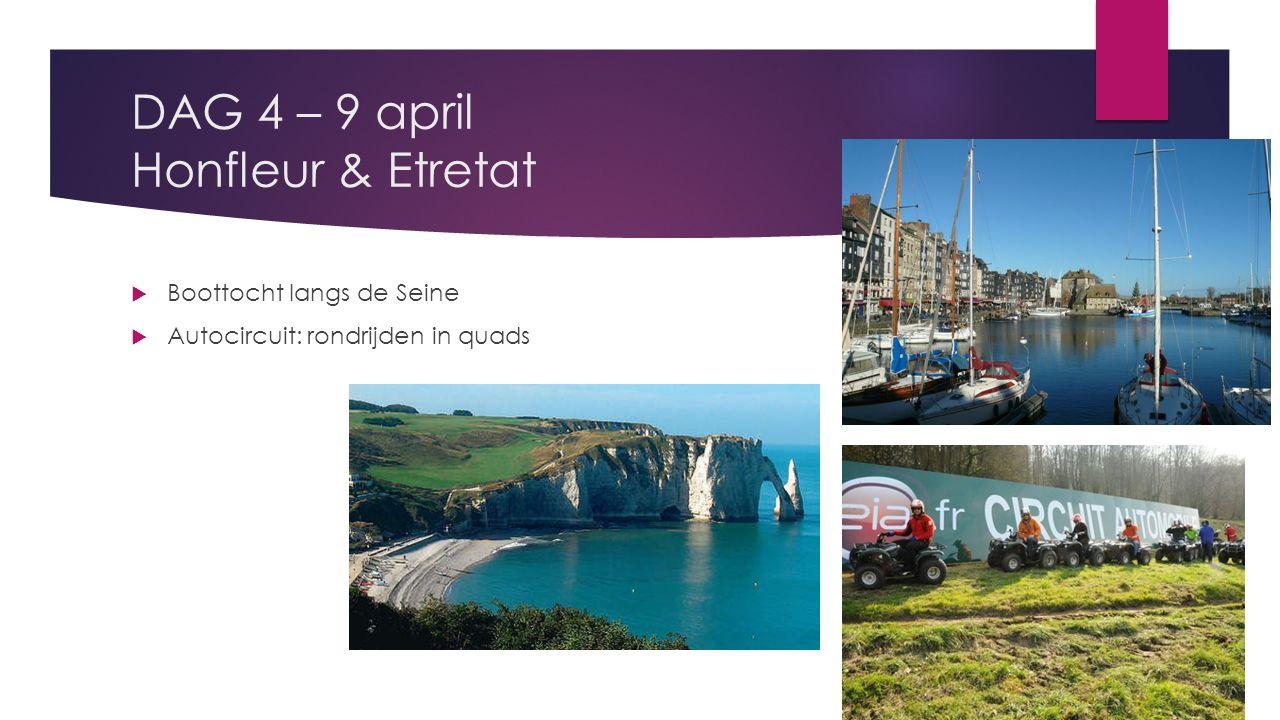 DAG 4 – 9 april Honfleur & Etretat  Boottocht langs de Seine  Autocircuit: rondrijden in quads