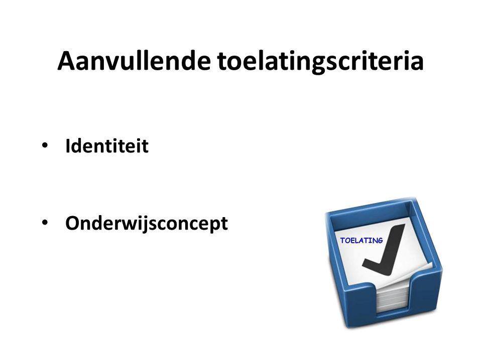 Aanvullende toelatingscriteria Identiteit Onderwijsconcept