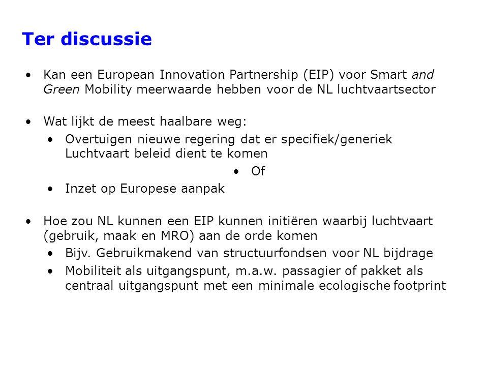 Ter discussie Kan een European Innovation Partnership (EIP) voor Smart and Green Mobility meerwaarde hebben voor de NL luchtvaartsector Wat lijkt de m