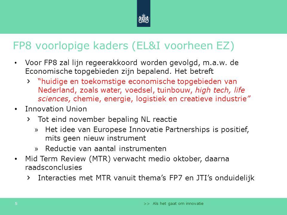 >> Als het gaat om innovatie 5 FP8 voorlopige kaders (EL&I voorheen EZ) Voor FP8 zal lijn regeerakkoord worden gevolgd, m.a.w. de Economische topgebie