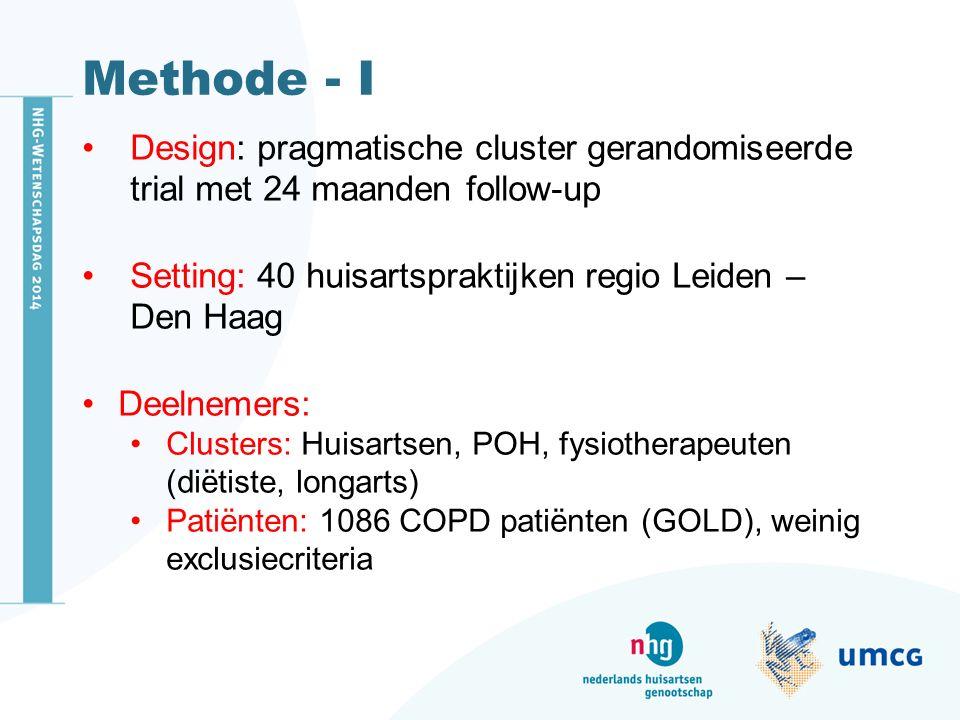 Methode - I Design: pragmatische cluster gerandomiseerde trial met 24 maanden follow-up Setting: 40 huisartspraktijken regio Leiden – Den Haag Deelnemers: Clusters: Huisartsen, POH, fysiotherapeuten (diëtiste, longarts) Patiënten: 1086 COPD patiënten (GOLD), weinig exclusiecriteria