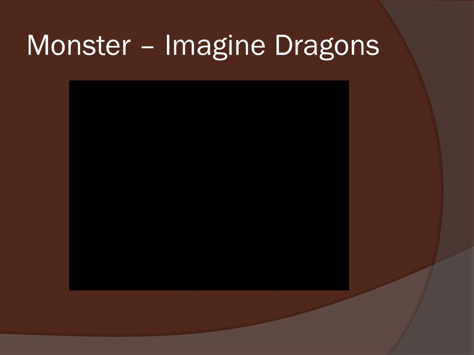 Monster – Imagine Dragons