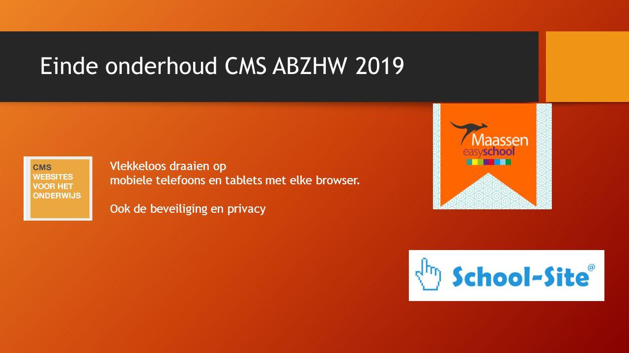Einde onderhoud CMS ABZHW 2019 Vlekkeloos draaien op mobiele telefoons en tablets met elke browser. Ook de beveiliging en privacy