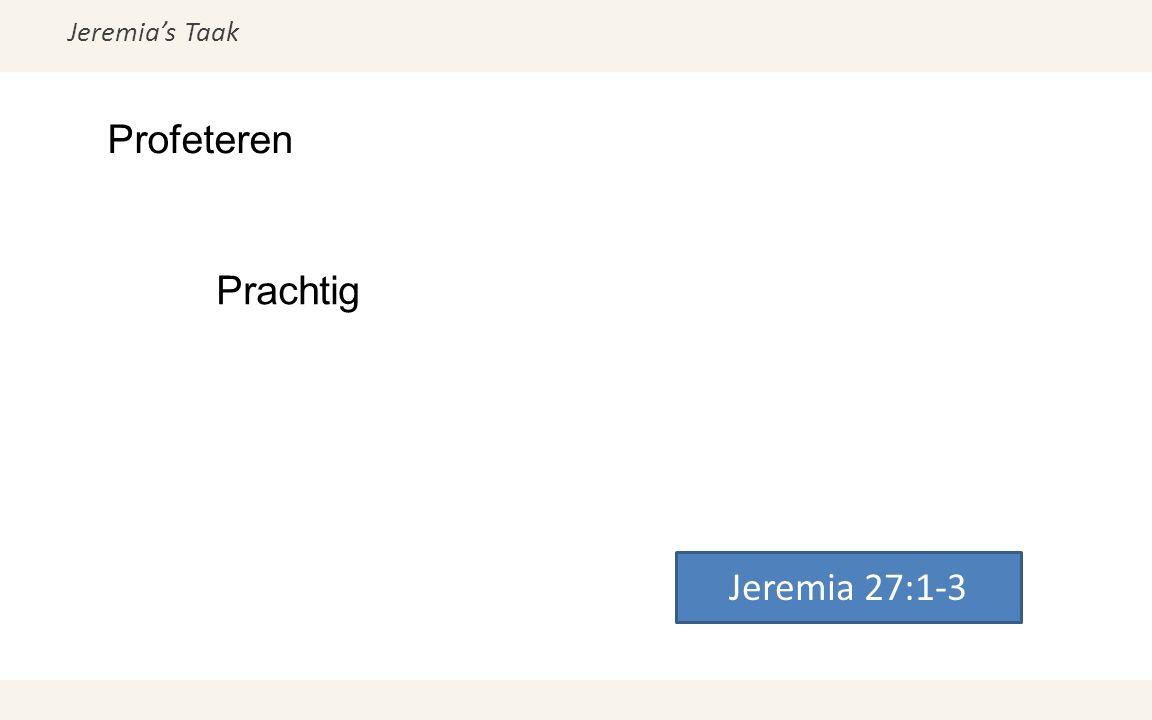 Jeremia's Taak Profeteren Jeremia 27:1-3 Prachtig