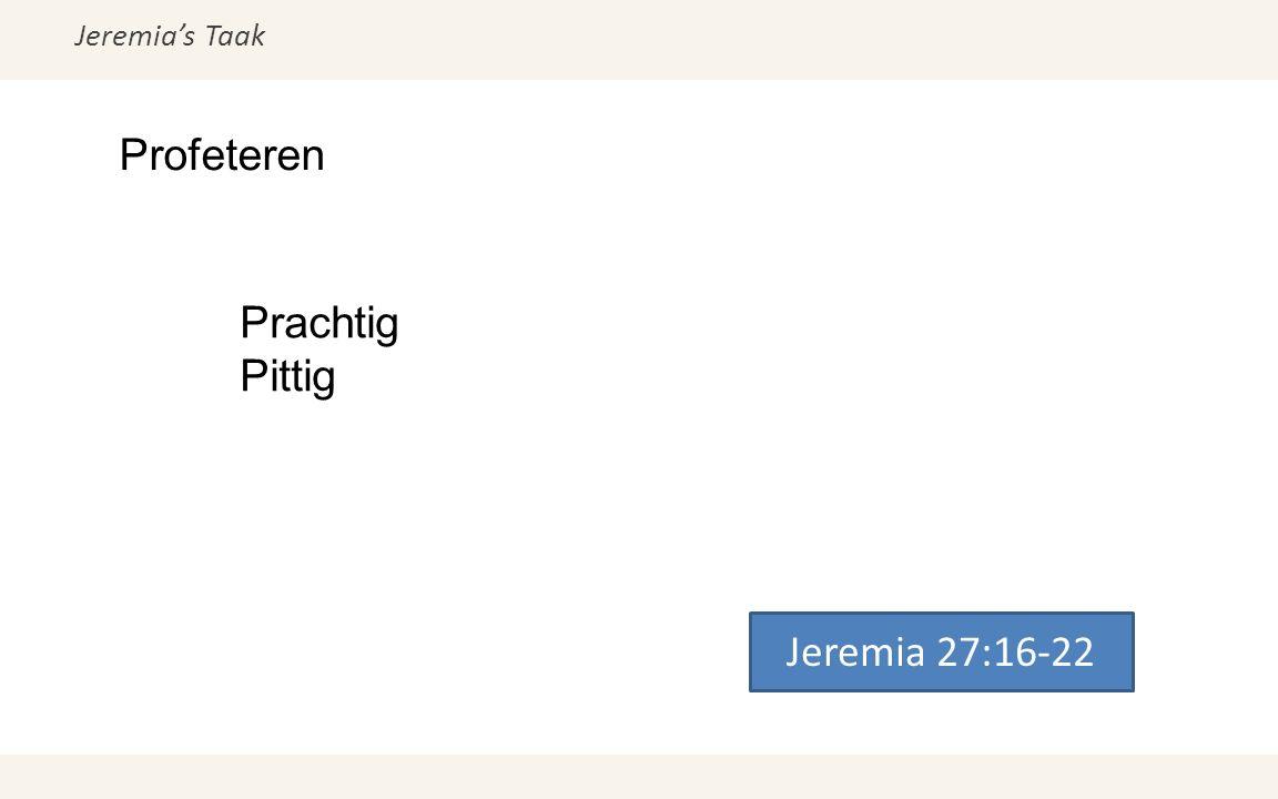 Jeremia's Taak Profeteren Jeremia 27:16-22 Prachtig Pittig