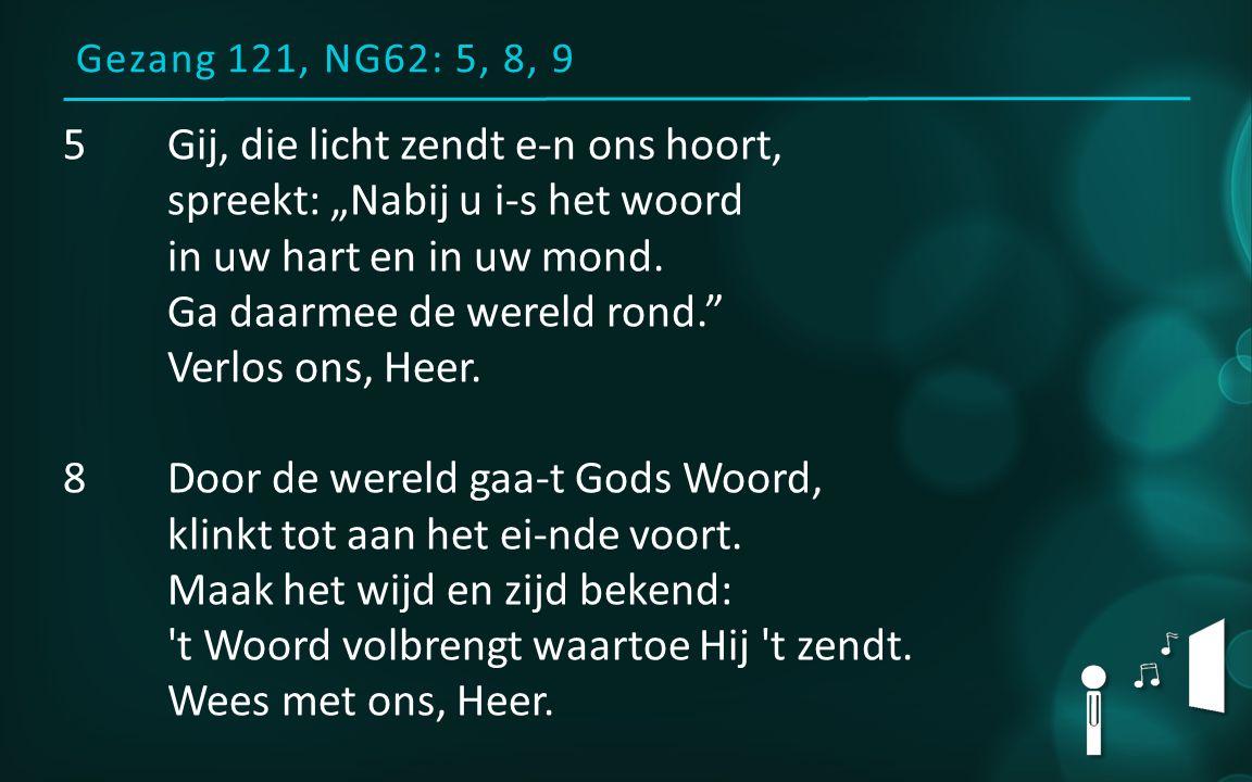 """5Gij, die licht zendt e-n ons hoort, spreekt: """"Nabij u i-s het woord in uw hart en in uw mond. Ga daarmee de wereld rond."""" Verlos ons, Heer. 8 Door de"""