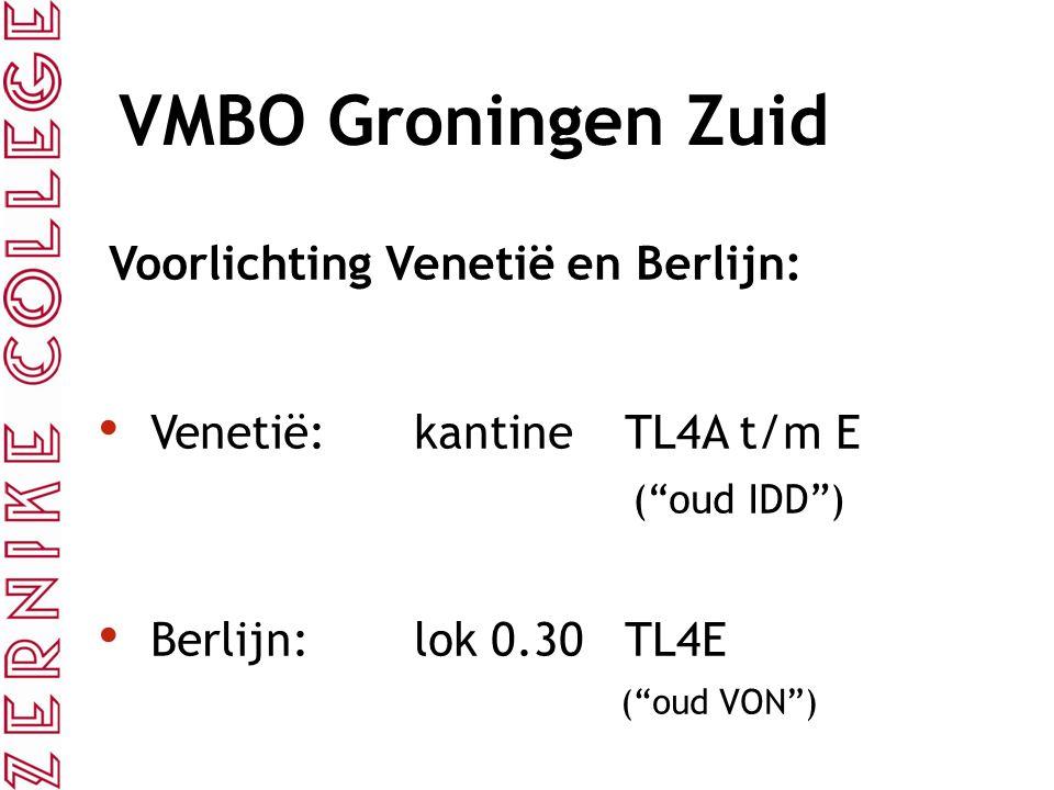 """VMBO Groningen Zuid Voorlichting Venetië en Berlijn: Venetië:kantineTL4A t/m E (""""oud IDD"""") Berlijn:lok 0.30TL4E (""""oud VON"""")"""