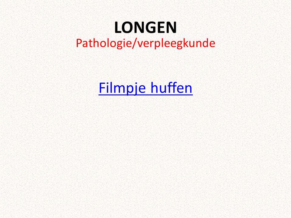 LONGEN Pathologie/verpleegkunde Filmpje huffen