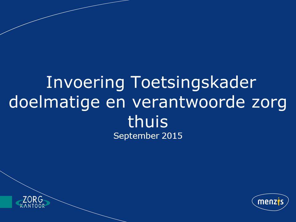 Invoering Toetsingskader doelmatige en verantwoorde zorg thuis September 2015