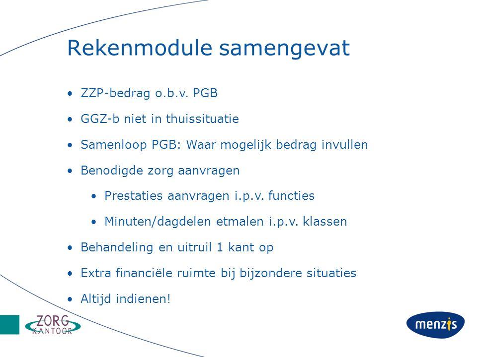 Rekenmodule samengevat ZZP-bedrag o.b.v. PGB GGZ-b niet in thuissituatie Samenloop PGB: Waar mogelijk bedrag invullen Benodigde zorg aanvragen Prestat