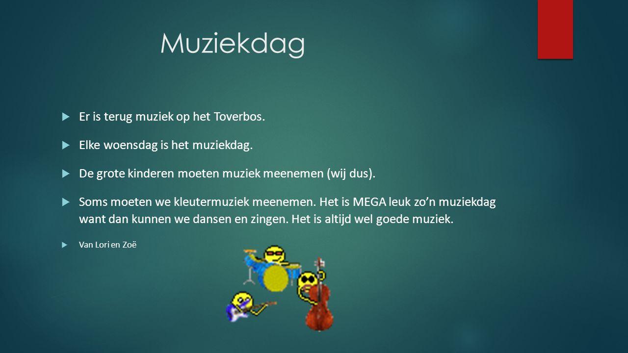 Muziekdag  Er is terug muziek op het Toverbos.  Elke woensdag is het muziekdag.