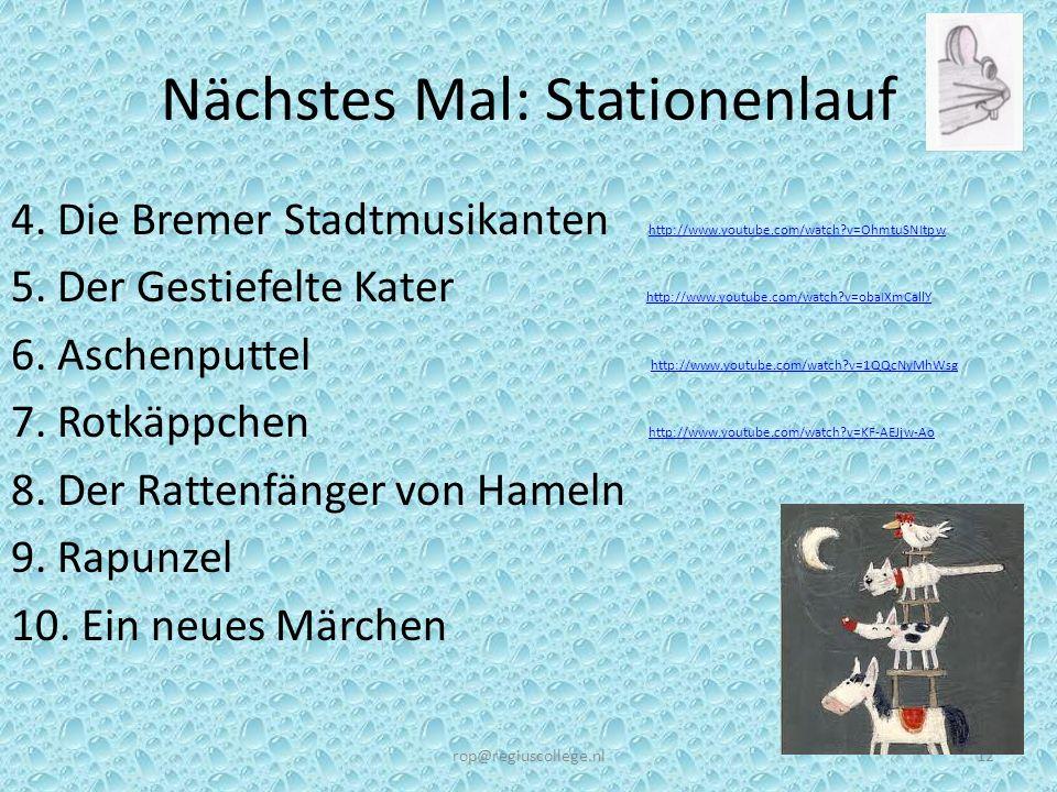 Nächstes Mal: Stationenlauf 4. Die Bremer Stadtmusikanten http://www.youtube.com/watch?v=OhmtuSNItpw http://www.youtube.com/watch?v=OhmtuSNItpw 5. Der