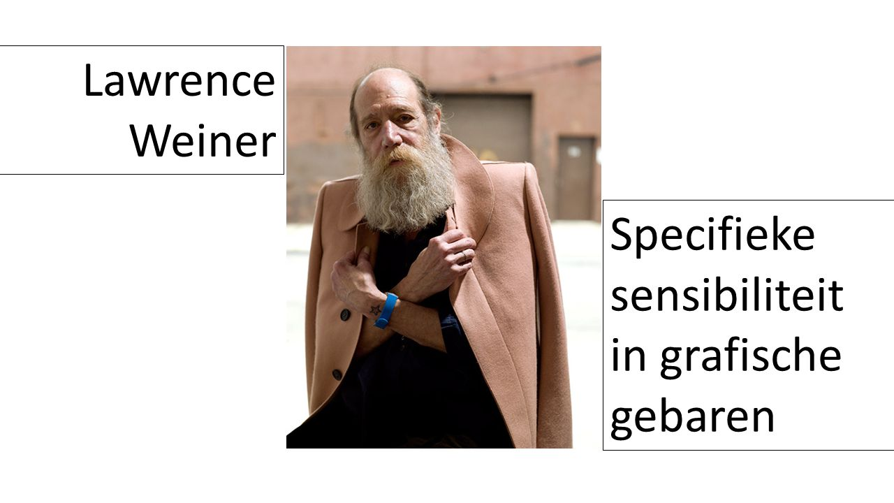 Lawrence Weiner Specifieke sensibiliteit in grafische gebaren