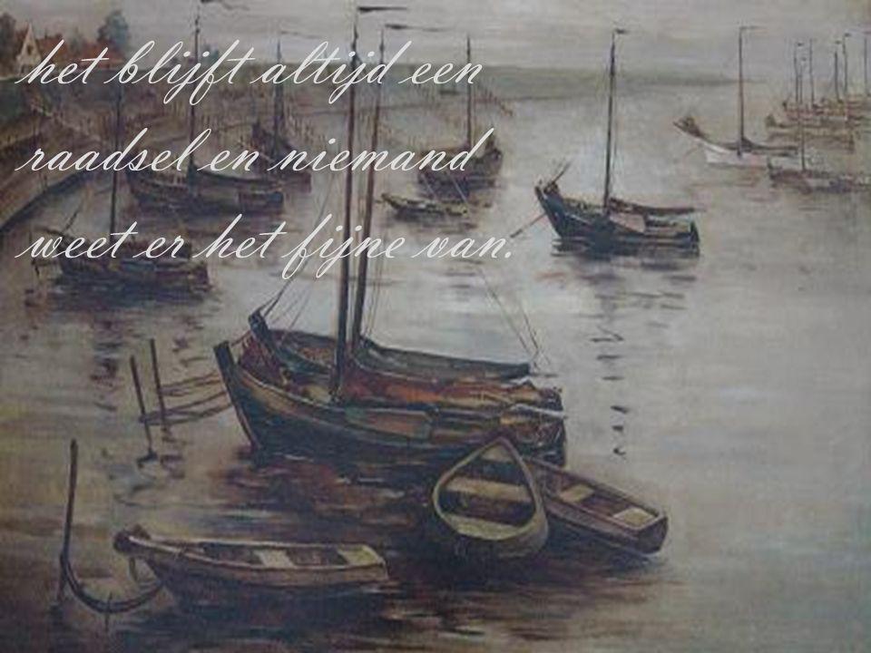 De zee met al z'n geheimen die ik zozeer bewonderen kan,