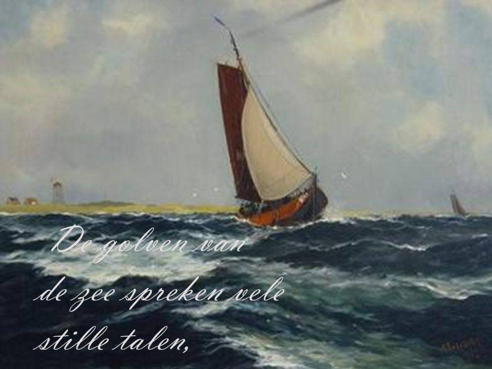 De golven van de zee spreken vele stille talen,