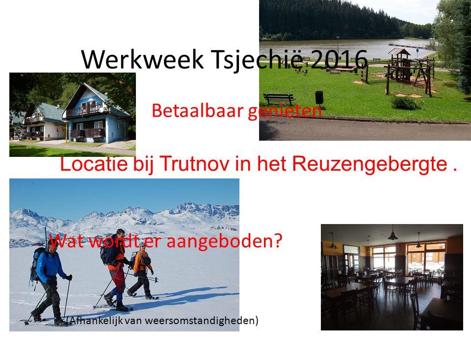 Werkweek Tsjechië 2016 Betaalbaar genieten Wat wordt er aangeboden.
