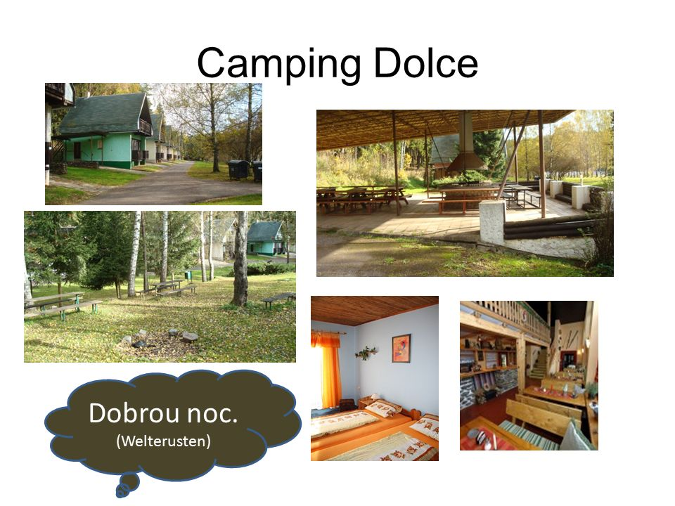 Camping Dolce Dobrou noc. (Welterusten)
