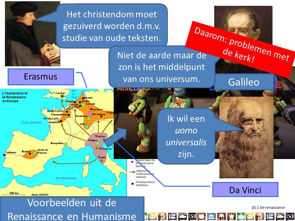 H5 Ontdekkers en hervormers §5.1 De renaissance Erasmus Copernicus Da Vinci Voorbeelden uit de Renaissance en Humanisme Het christendom moet gezuiverd worden d.m.v.