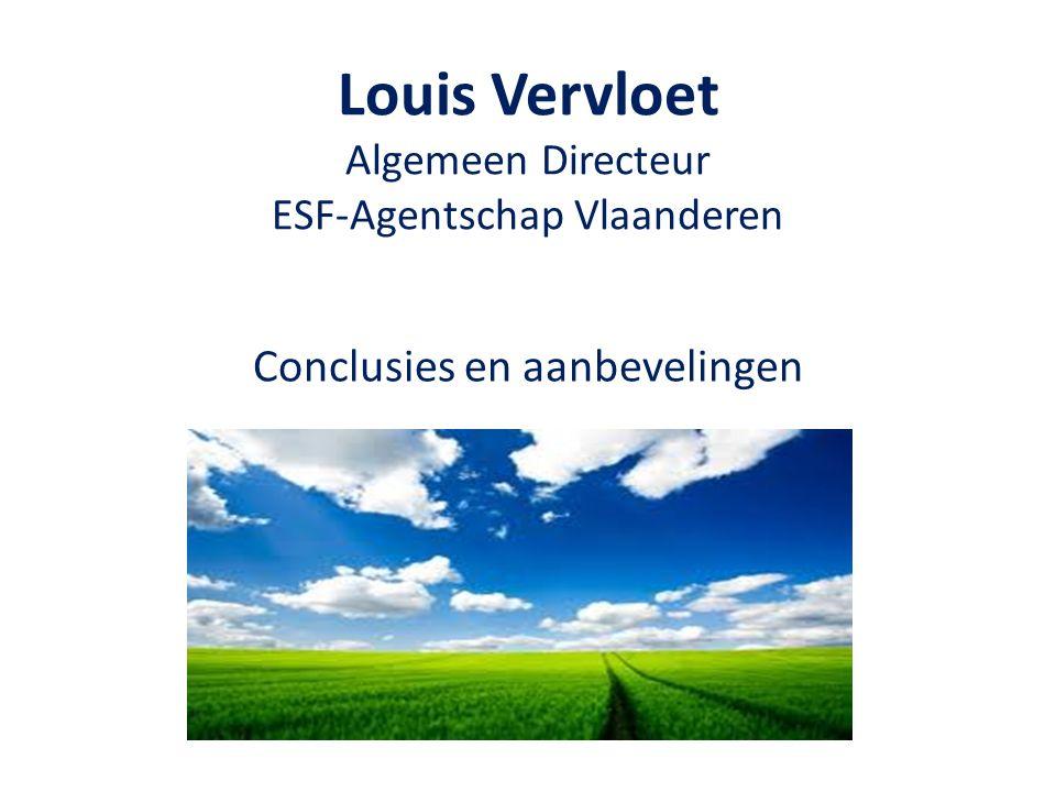 Louis Vervloet Algemeen Directeur ESF-Agentschap Vlaanderen Conclusies en aanbevelingen