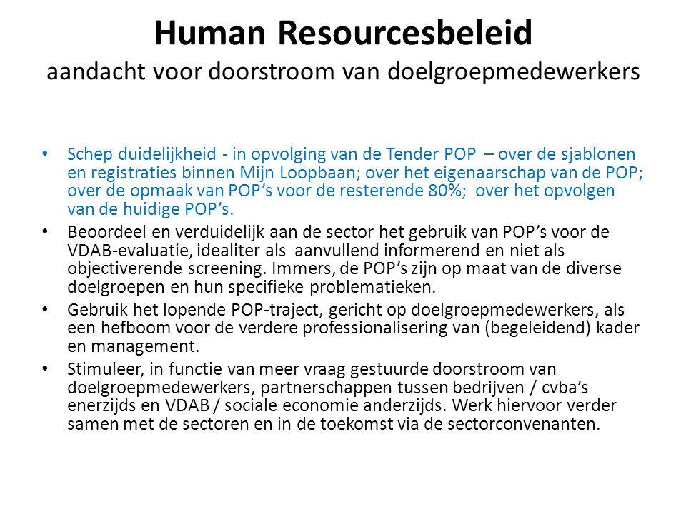 Human Resourcesbeleid aandacht voor doorstroom van doelgroepmedewerkers Schep duidelijkheid - in opvolging van de Tender POP – over de sjablonen en re