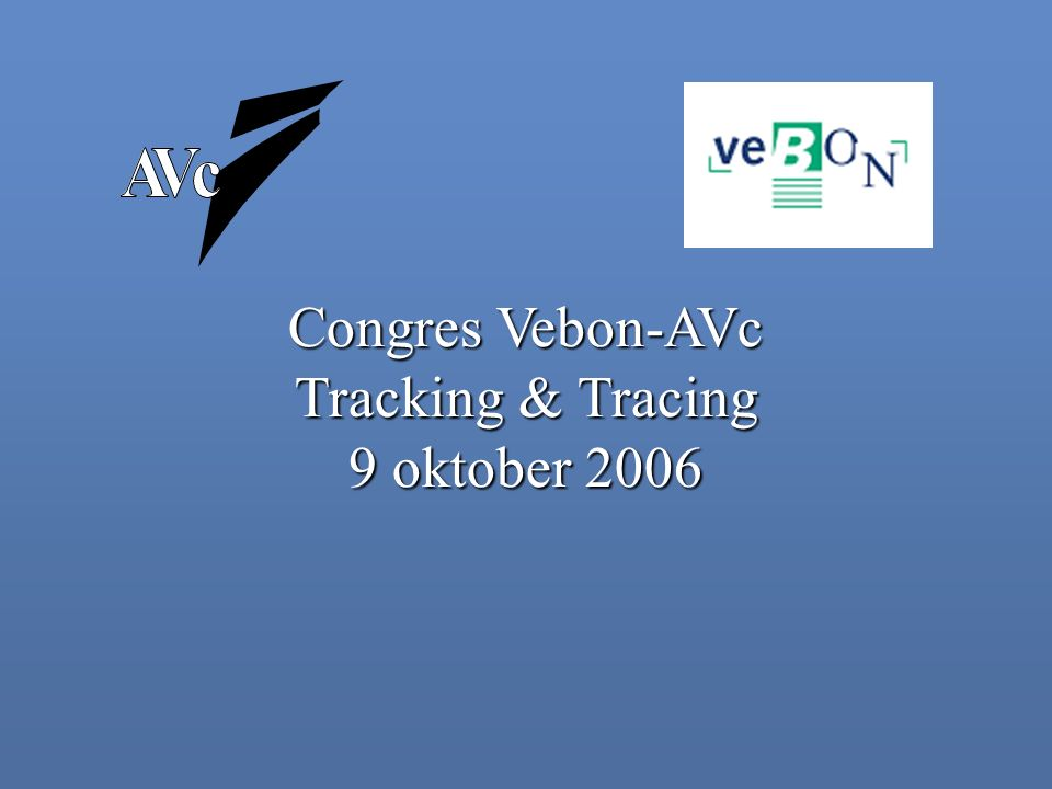 Congres Vebon-AVc Tracking & Tracing 9 oktober 2006