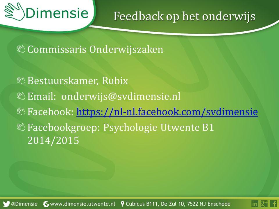 Feedback op het onderwijs Commissaris Onderwijszaken Bestuurskamer, Rubix Email: onderwijs@svdimensie.nl Facebook: https://nl-nl.facebook.com/svdimens