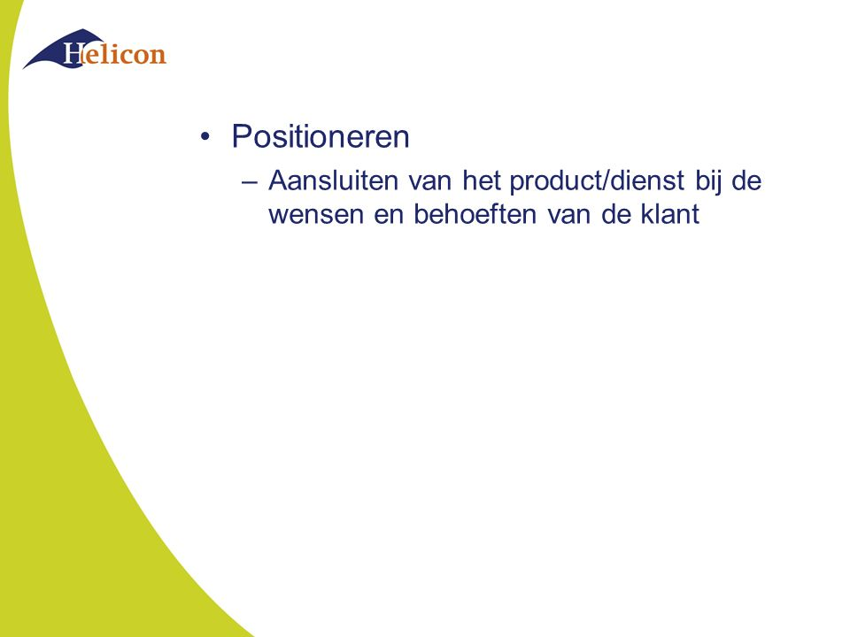 Positioneren –Aansluiten van het product/dienst bij de wensen en behoeften van de klant