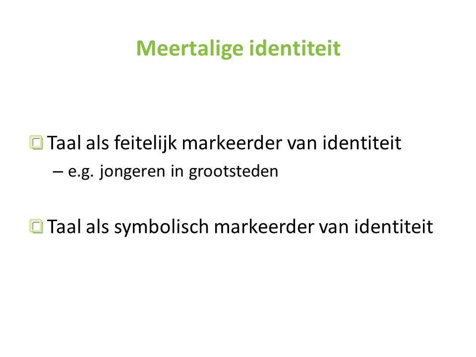 Taal als feitelijk markeerder van identiteit – e.g.