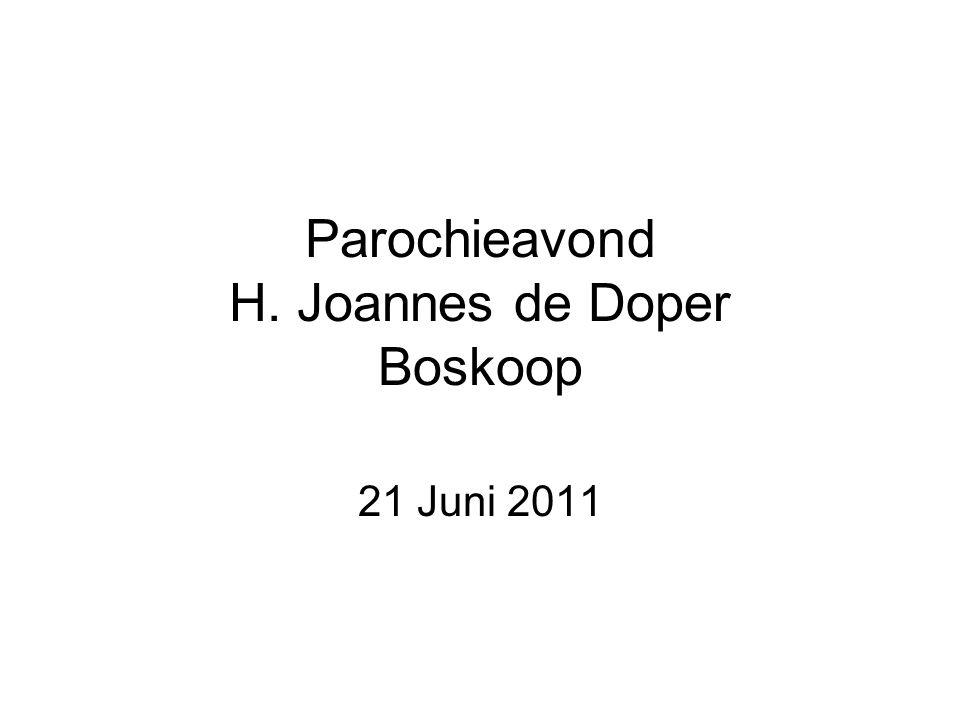 Parochieavond H. Joannes de Doper Boskoop 21 Juni 2011