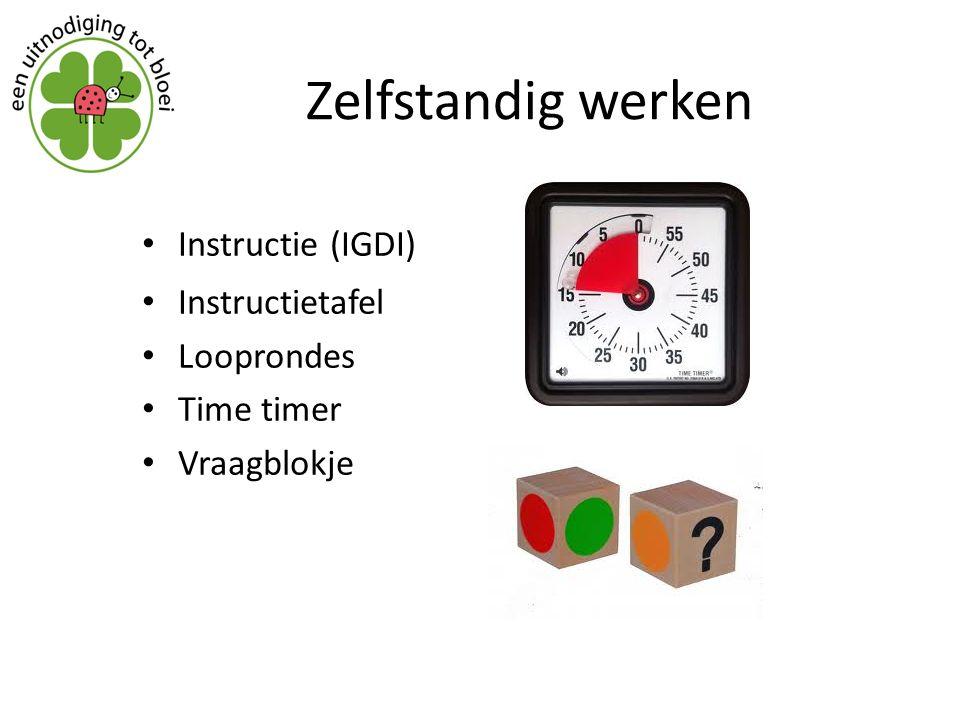 Zelfstandig werken Instructie (IGDI) Instructietafel Looprondes Time timer Vraagblokje