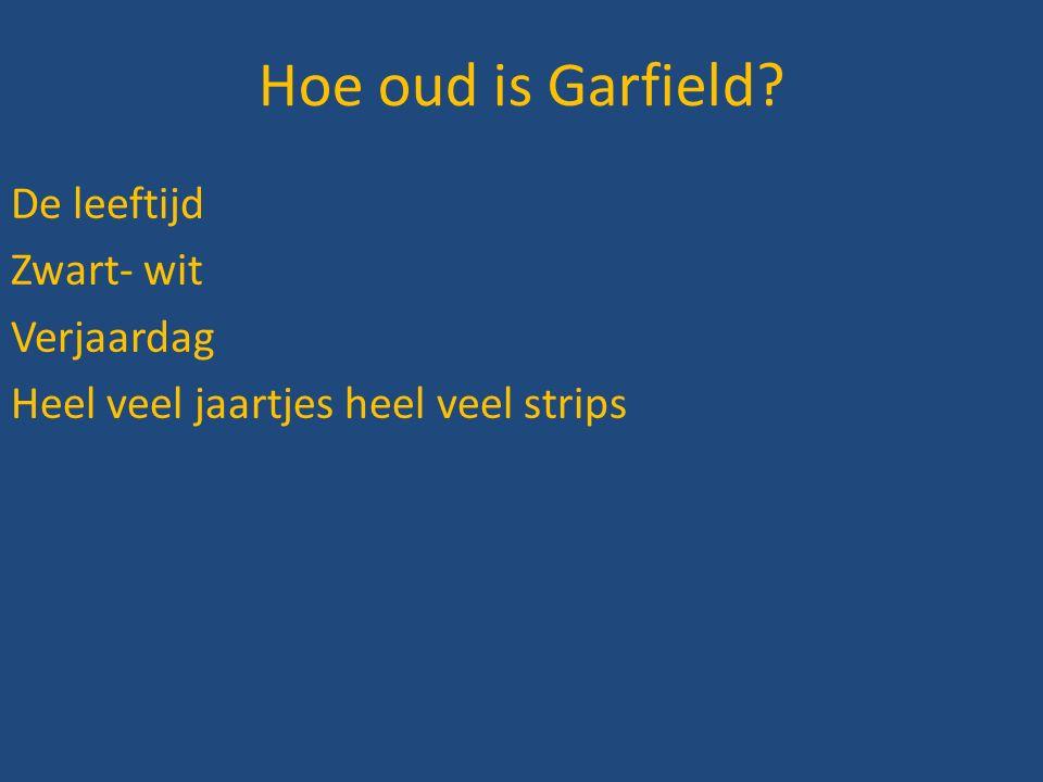 Hoe oud is Garfield? De leeftijd Zwart- wit Verjaardag Heel veel jaartjes heel veel strips