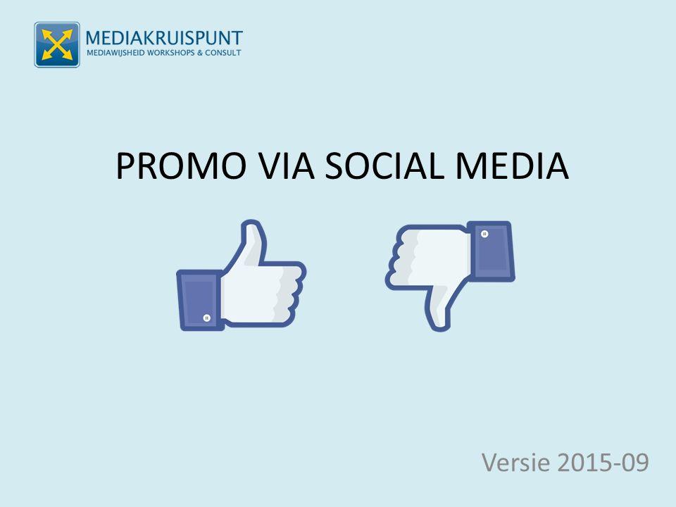 PROMO VIA SOCIAL MEDIA Versie 2015-09