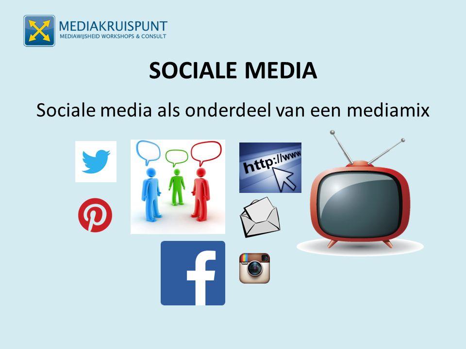 SOCIALE MEDIA Sociale media als onderdeel van een mediamix