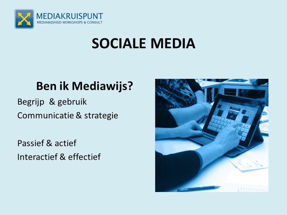 SOCIALE MEDIA Ben ik Mediawijs.