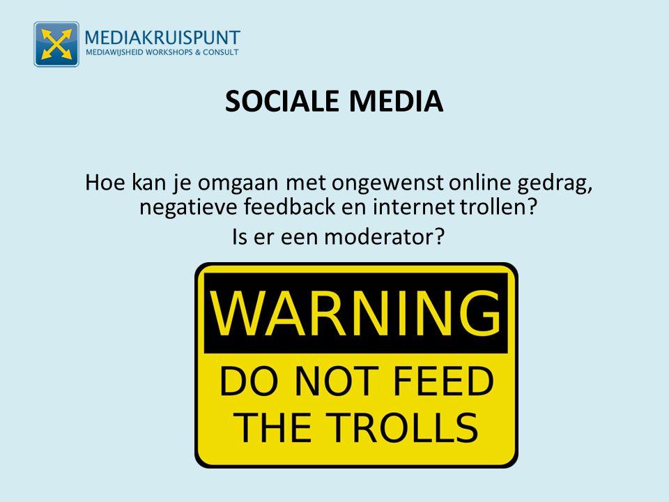 SOCIALE MEDIA Hoe kan je omgaan met ongewenst online gedrag, negatieve feedback en internet trollen.