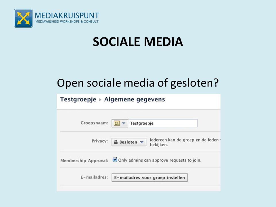 SOCIALE MEDIA Open sociale media of gesloten?