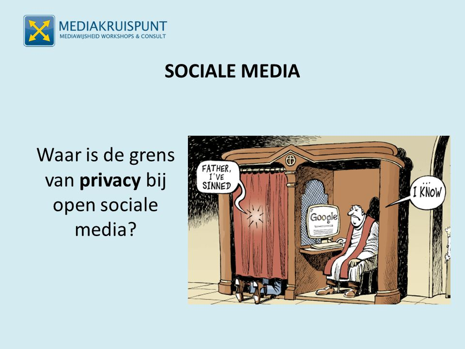 SOCIALE MEDIA Waar is de grens van privacy bij open sociale media?